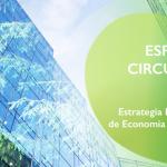ESTRATEGIA ESPAÑOLA DE ECONOMÍA CIRCULAR